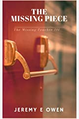 The Missing Piece (The Missing Teacher Book 3) Kindle Edition