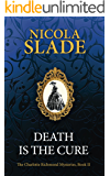 Death Is The Cure (Charlotte Richmond Mysteries Book 2)