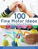 100 Fine Motor Ideas: for Parents, Teachers & Therapists