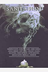 Sanitarium Magazine Issue #50: Bringing you the Best Short Horror Fiction, Dark Verse and Macabre Entertainment Kindle Edition