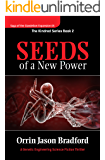 Seeds of a New Power: A Genetic Engineering Science Fiction Thriller (Saga of the Dandelion Expansion Book 5)