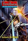 "Perry Rhodan 2683: Galaxis im Chaos (Heftroman): Perry Rhodan-Zyklus ""Neuroversum"" (Perry Rhodan-Die Gröβte Science- Fiction- Serie)"