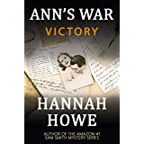 Victory: An Ann's War Mystery (The Ann's War Mystery Series Book 5)