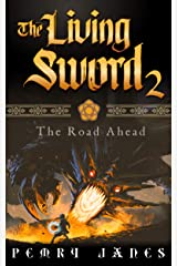 The Living Sword 2: The Road Ahead Kindle Edition