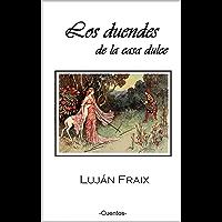 Los duendes de la casa dulce: cuentos (Spanish Edition)