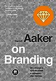 On Branding: 20 princípios que decidem o sucesso das marcas