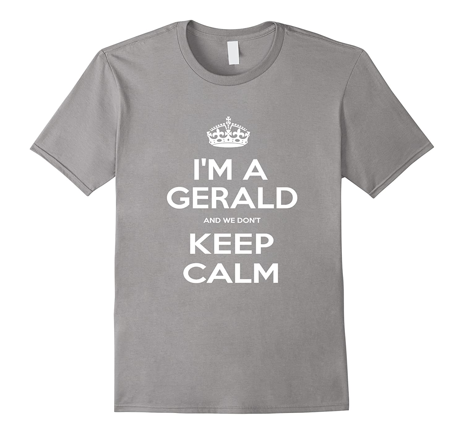 """I'm a Gerald and We Don't Keep Calm"" T-Shirt"