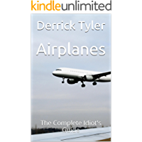 Airplanes: The Complete Idiot's Guide