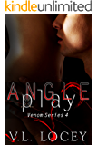 Angle Play: The Venom Series Book 4