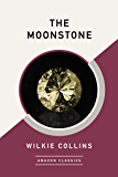 The Moonstone (AmazonClassics Edition) (English Edition)