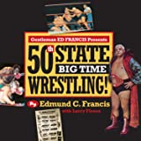 Gentleman Ed Francis Presents 50th State Big Time Wrestling!