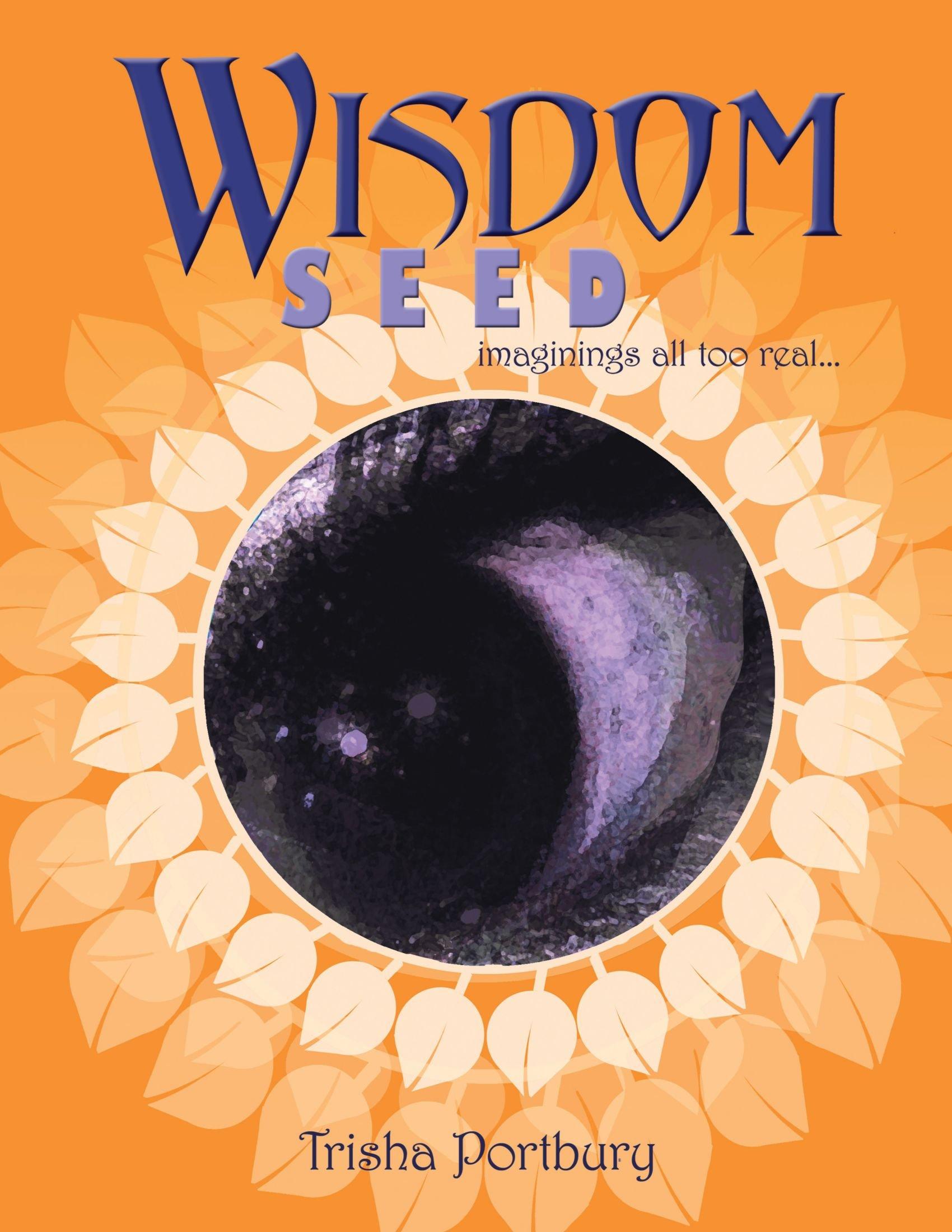 Download Wisdom Seed: Imaginings All Too Real . . . pdf epub