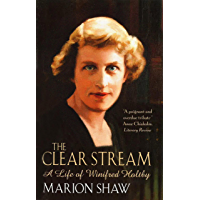 The Clear Stream: The Life of Winifred Holtby