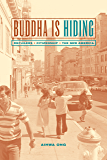 Buddha Is Hiding: Refugees, Citizenship, the New America (California Series in Public Anthropology Book 5) (English Edition)