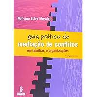 Guia prático de mediação de conflitos