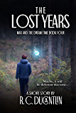The Lost Years (Max and the Dream Time Book 4)
