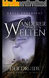 Wanderer zwischen Welten: Der Druide