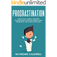 Procrastination: How To Hack Laziness, Overcome Procrastination, Motivate Yourself, Boost Productivity and Achieve Your Goals