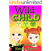 WILD CHILD - Books 4, 5 and 6: Books for Girls 9-12
