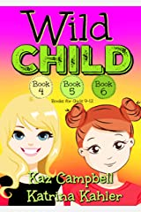 WILD CHILD - Books 4, 5 and 6: Books for Girls 9-12 Kindle Edition