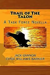 Trail of The Talon: A Task Force Novella (Task Force Novels Book 3) Kindle Edition