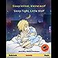 Slaap lekker, kleine wolf – Sleep Tight, Little Wolf (Nederlands – Engels): Tweetalig kinderboek, met luisterboek (Sefa prentenboeken in twee talen)