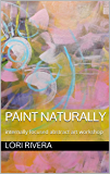 paint naturally: internally focused abstract art workshop