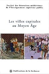 Les villes capitales au MoyenÂge: XXXVIe Congrès de la SHMES (Istanbul, 1er-6 juin 2005) (Histoire ancienne et médiévale t. 87) (French Edition) Kindle Edition