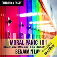 Quarterly Essay 67: Moral Panic 101: Equality, Acceptance and the Safe Schools Scandal