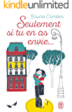 Seulement si tu en as envie ... (French Edition)