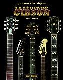 La légende Gibson : Guitares électriques
