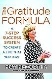The Gratitude Formula: A 7-Step Success System to