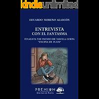 Entrevista con el Fantasma: VIII Premio de Novela Corta Encina de Plata (Finalista)