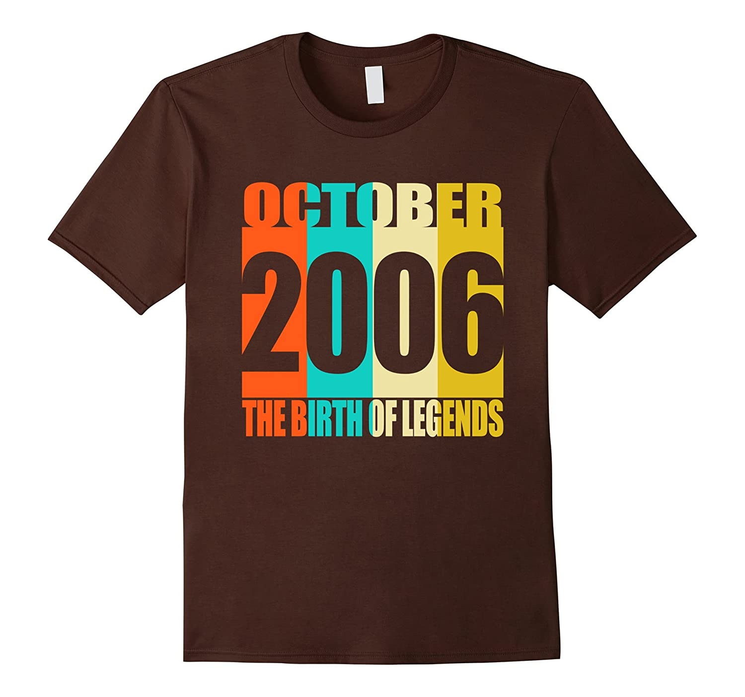 October 2006 11th Birthday Gifts The Birth Of Legends Tee FL