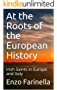 At the Roots of the European History: Irish Saints in Europe and Italy (History and Europe Book 1)