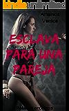 Relatos eróticos: Esclava para una pareja