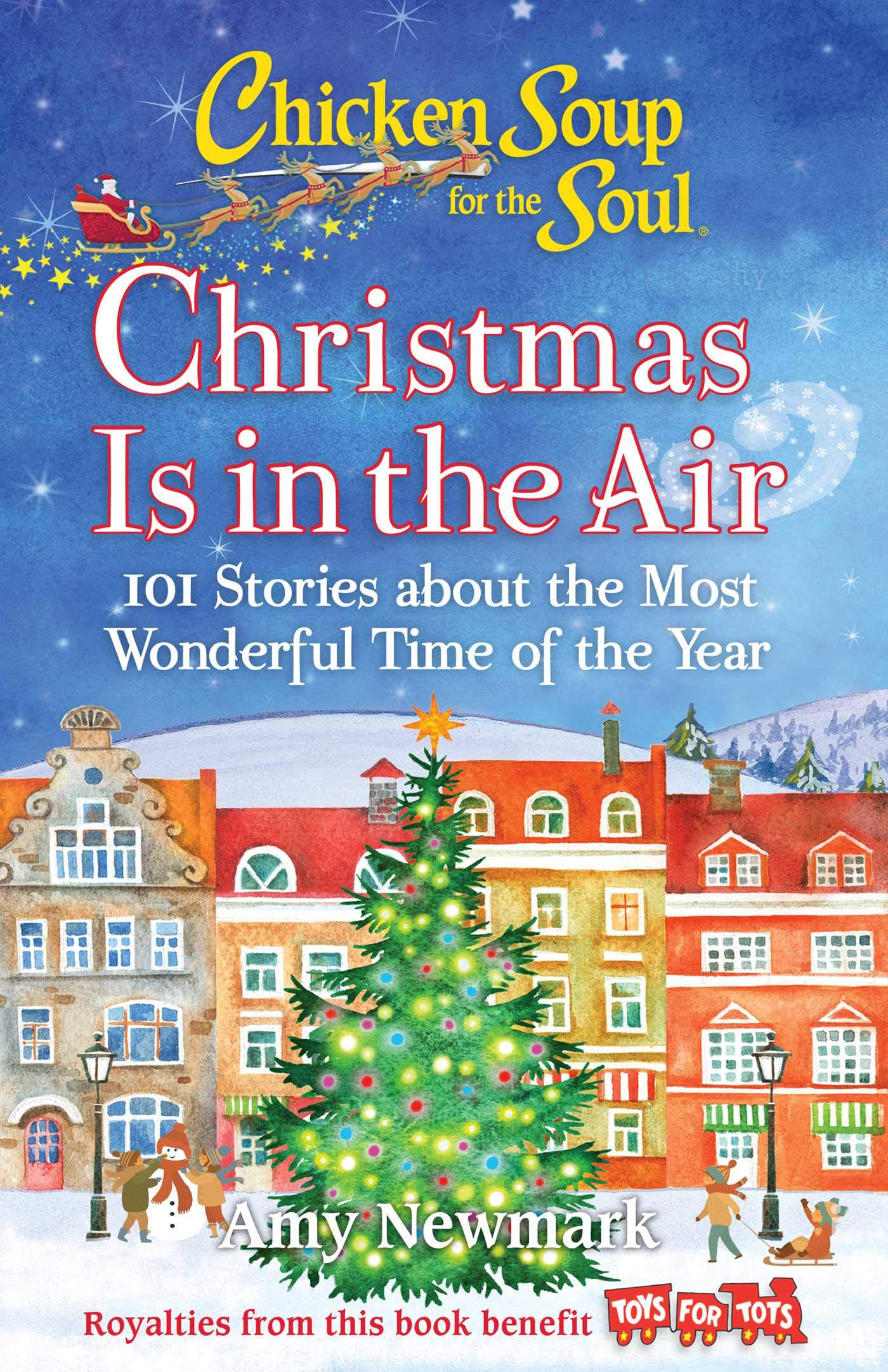 Chicken Soup For The Soul Christmas 2020 Chicken Soup for the Soul: Christmas Is in the Air: 101 Stories