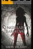 Singularity Barbecue: A Paragon Society Novella