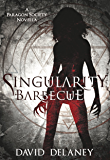 Singularity Barbecue: A Paragon Society Novella