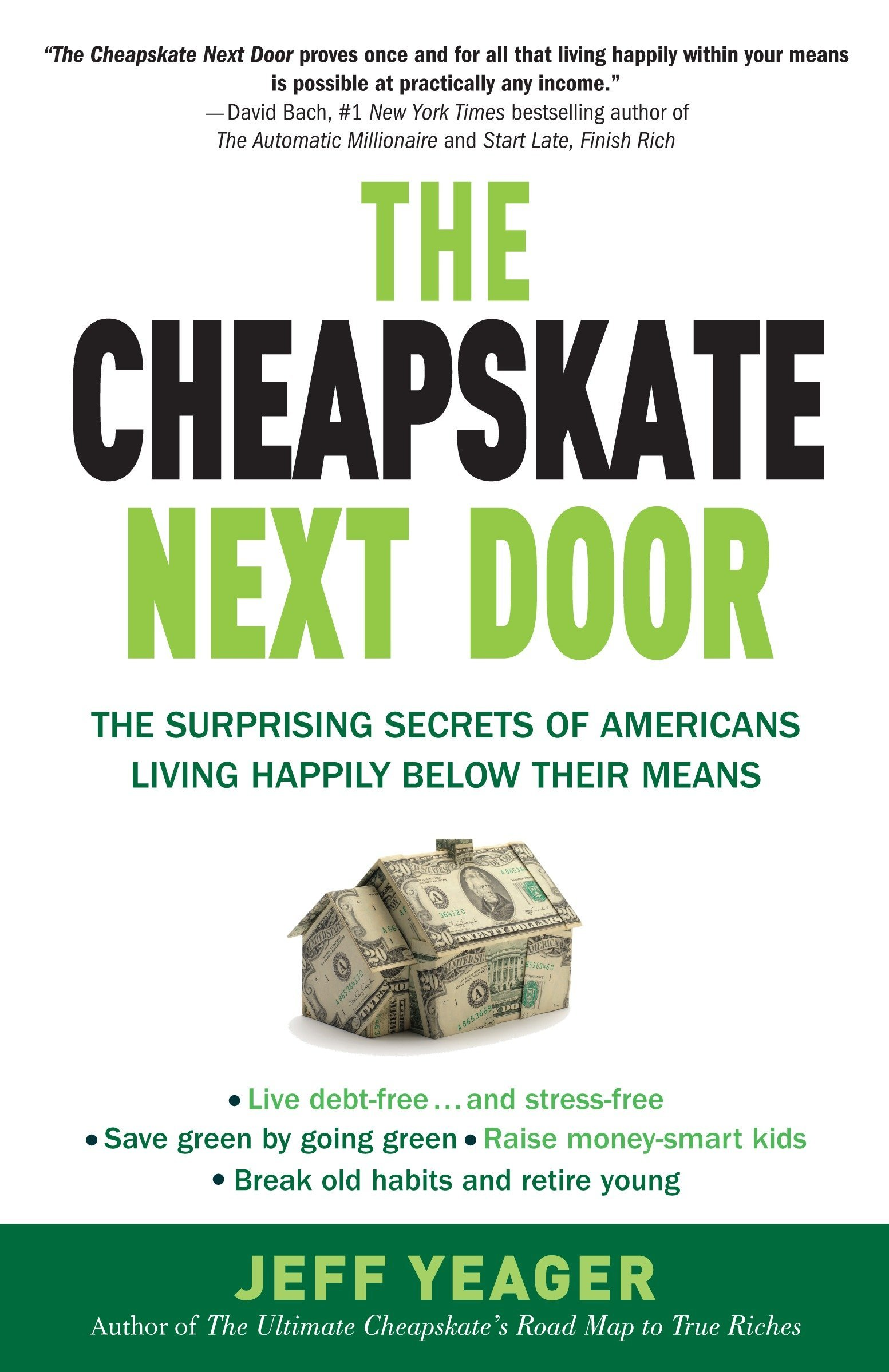 The Cheapskate Next Door: The Surprising Secrets of Americans Living  Happily Below Their Means: Jeff Yeager: 9780767931328: Amazon.com: Books