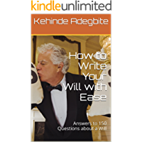 How to Write Your Will with Ease: Answers to 150 Questions about a Will