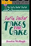 Darla Decker Takes the Cake (Darla Decker Diaries Book 2)