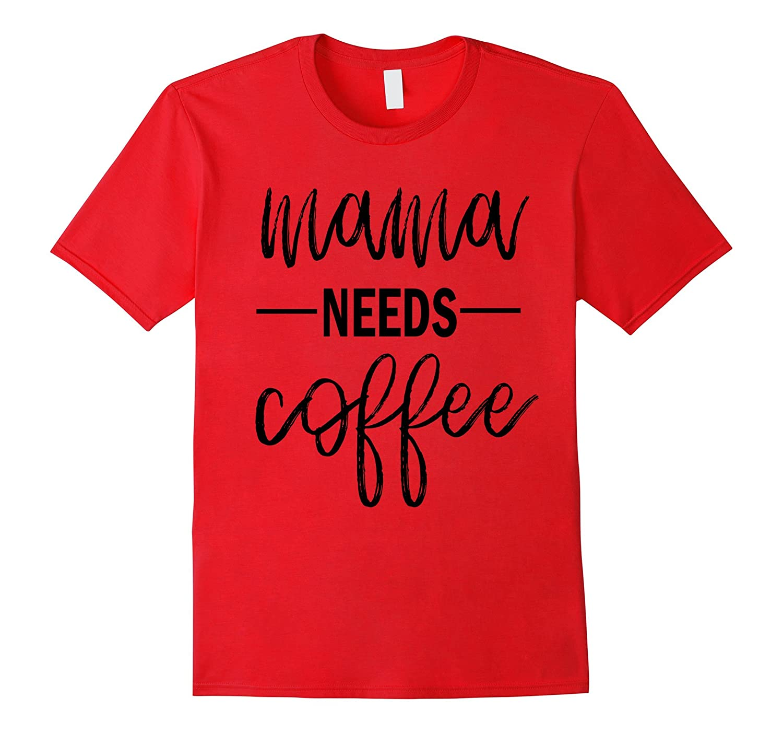 Mama Needs Coffee Cool Mothers Day Tshirt for Mom-Vaci