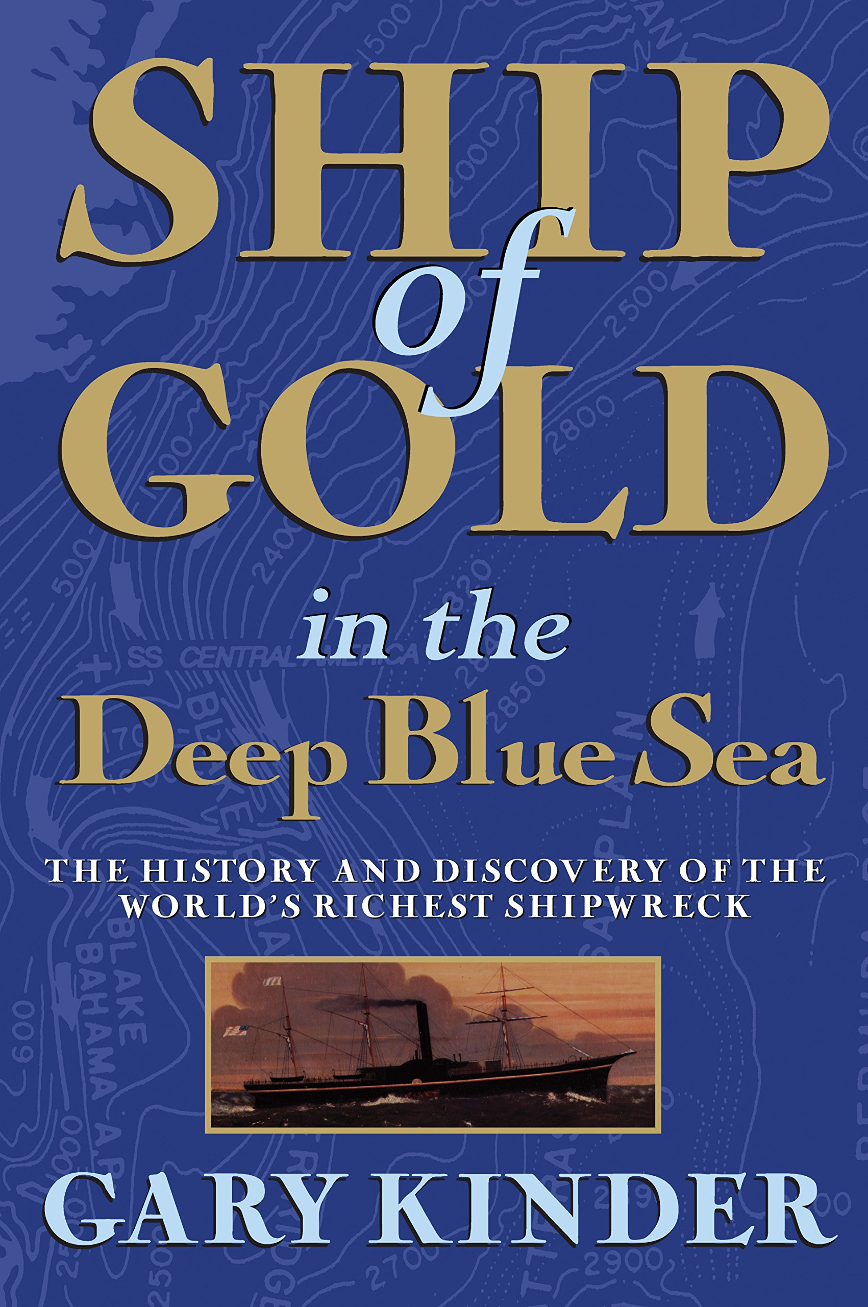 Ship of Gold within the Deep Blue Sea: The History and Discovery of the World's Richest Shipwreck