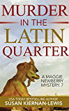 Murder in the Latin Quarter: Book 7 of the Maggie Newberry Mysteries (The Maggie Newberry Mystery Series)