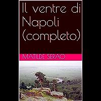 Il ventre di Napoli (completo) (Italian Edition) book cover