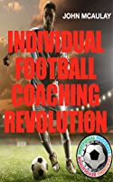 Individual Football Coaching Revolution: How To