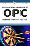 Incorporation & Management of One Person Company (OPC) Under the Companies Act, 2013