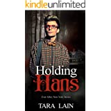 Holding Hans: A Dark, Fairy Tale Retelling Romance (Ever After, New York Book 2)