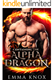 Containing The Alpha Dragon: M/M Dragon Shifter Mpreg Romance (Alpha Dragon Brothers Book 1)
